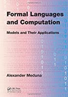 Formal Languages and Computation: Models and Their Applications Front Cover