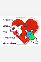 The Story of How the Turtle Dove Got It's Name Paperback