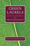 Green Laurels, Donald Culross Peattie, 1595341641