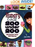 Hungry Girl: 200 Under 200: 200 Recip...