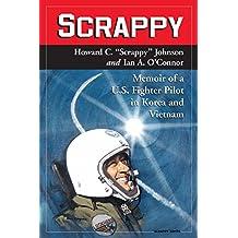 Scrappy: Memoir of a U.S. Fighter Pilot in Korea and Vietnam