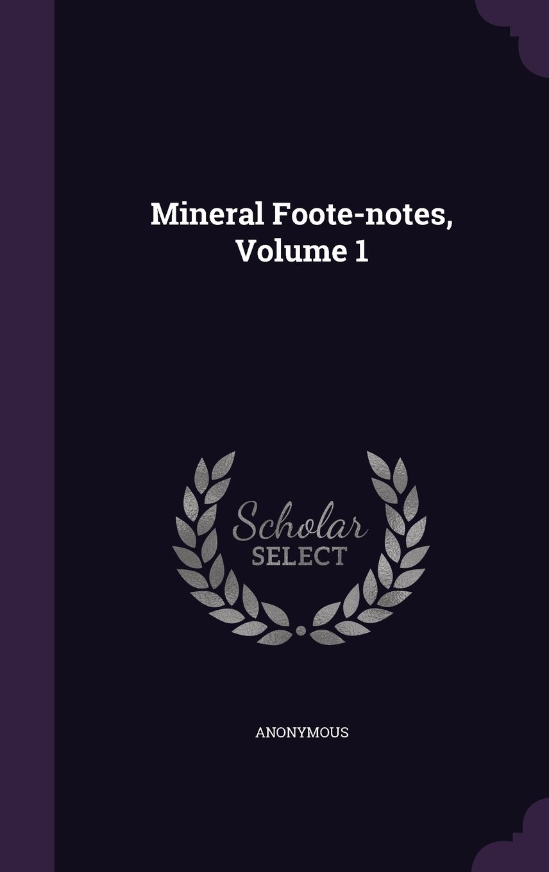 Mineral Foote-notes, Volume 1 pdf epub