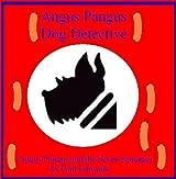 Angus Pangus and the Seven Sausages (Angus Pangus Dog Detective Book 3)