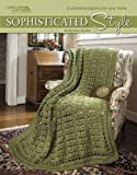 Sophisticated Style  (Leisure Arts #3862)