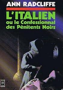 L Italien Ou Le Confessionnal Des Penitents Noirs Babelio