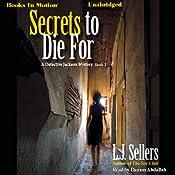 Secrets to Die For: Wade Jackson Series, Book 2 | L. J. Sellers