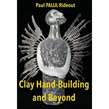 Clay Hand-Building And Beyond