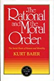 The Rational and the Moral Order, Kurt Baier and Annette Baier, 0812692632