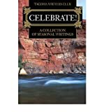 img - for [(Celebrate!: A Collection of Seasonal Writing)] [Author: Tacoma Writers Club] published on (August, 2001) book / textbook / text book