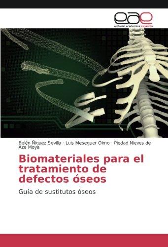 Biomateriales para el tratamiento de defectos óseos: Guía de sustitutos óseos (Spanish Edition)