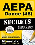 AEPA Dance (48) Secrets Study Guide: AEPA Test Review for the Arizona Educator Proficiency Assessments (Mometrix Secrets Study Guides)