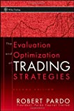 The Evaluation and Optimization of Trading Strategies, Robert Pardo, 0470128011