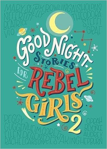 Goodnight stories for rebel girls 2 francesca cavallo elena goodnight stories for rebel girls 2 francesca cavallo elena favilli 9780997895827 amazon books altavistaventures Images