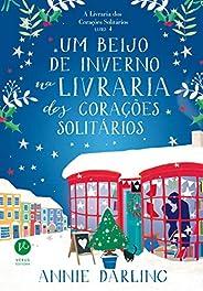 Um beijo de inverno na livraria dos corações solitários (A Livraria dos Corações solitários vol. 4)