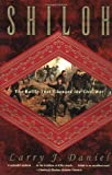Front cover for the book Shiloh: The Battle That Changed the Civil War by Larry J. Daniel