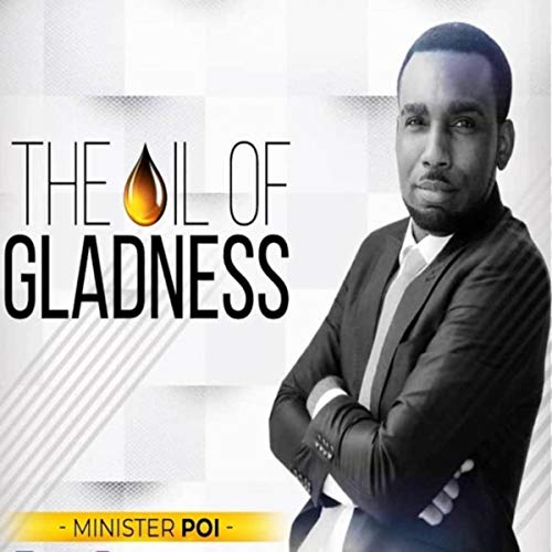 Minister Poi - Oil of Gladness 2018