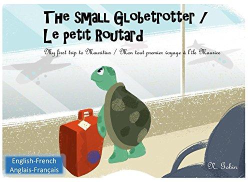 The Small Globetrotter Le Petit Routard Bilingual Children S Book 1 6 Years English French Livre Bilingue Pour Enfants Anglais Francais
