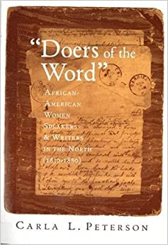 Book Doers of the Word: African-American Women Speakers and Writers in the North (1830-80) by Carla L. Peterson (1998-03-31)