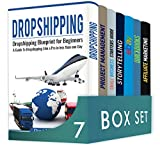 Make Money Online for Beginners 7 in 1 Box Set: Dropshipping Blueprint for Beginners, Project Management, Small Business Starters Guide, Storytelling, eBay, Quickbooks, Affiliate Marketing