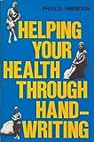 Helping Your Health Through Handwriting, Phyllis Harrison, 089407069X