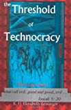 The Threshold of Technocracy, K. D. Elizabeth Beisinger, 1492223204