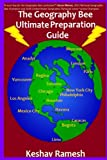 The Geography Bee Ultimate Preparation Guide (Geography Bee Preparation Guides)