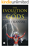 The Evolution of Gods: The Scientific Origin of Divinity and Religions