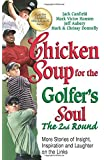 Chicken Soup for the Golfer's Soul, The 2nd Round: More Stories of Insight, Inspiration and Laughter on the Links