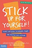 Stick Up for Yourself: Every Kid's Guide to Personal Power and Self-Esteem
