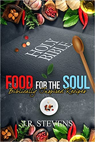 Food for the Soul: Biblically Inspired Recipes