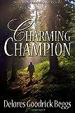 Charming Champion, Beggs, Delores Goodrick, 1612527221