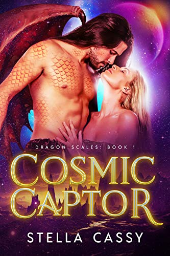 Cosmic Captor: A SciFi Alien Romance (Dragon Scales Book 1)