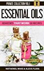 Essential Oils: Essential Oil Recipe Book - 30 Proven Essential Oil Recipes ::: My Essential Oil Private Collection Vol. 1 (Private Collection Essential Oils)