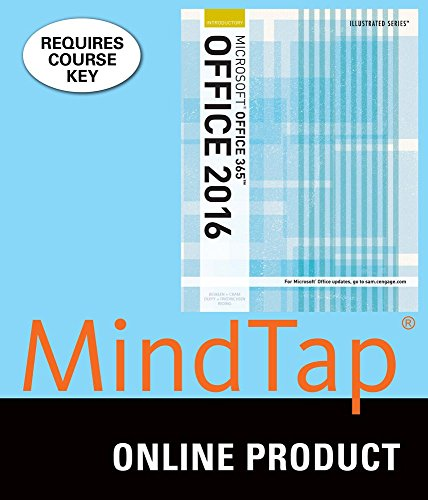MindTap Computing for Beskeen/Cram/Duffy/Friedrichsen/Reding's Illustrated Microsoft Office 365 & Office 2016: Introductory, 1st Edition by Cengage Learning