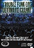 Trouble Funk Live: Ultimate Crank