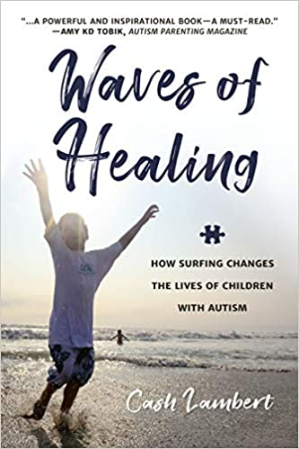 Waves of Healing: How Surfing Changes the Lives of Children with Autism - Popular Autism Related Book