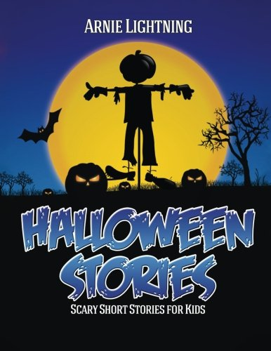 Halloween Stories: Scary Short Stories for Kids, Jokes, and Coloring Book! (Haunted Halloween Fun) (Volume (Scary Scary Halloween)
