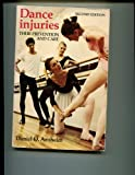 Dance Injuries : Their Prevention and Care, Arnheim, Daniel D., 0801603110