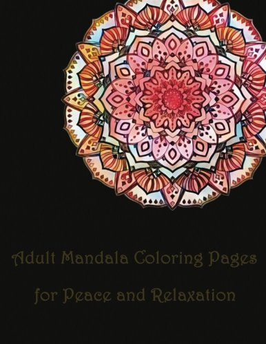 Adult Mandala Coloring Pages for Peace and Relaxation: mandala coloring book for,kids adults spiral bound,seniors girls set kit