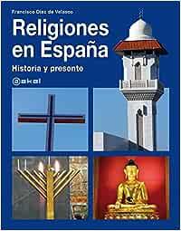 Religiones en España: historia y presente Grandes temas: Amazon.es: Diez de Velasco, Francisco: Libros