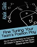 Fine Tuning Your Team's Position Play, Kevin Sivils, 1475043139