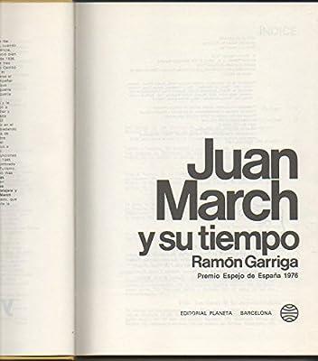 JUAN MARCH Y SU TIEMPO. Premio espejo de España 1976.: Amazon.es: Ramon Garriga: Libros