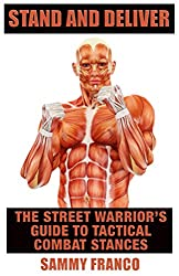 Stand And Deliver: A Street Warrior's Guide to Tactical Combat Stances (English Edition)