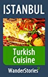 Turkish Cuisine - a story told by the best local guide (Istanbul Travel Stories)