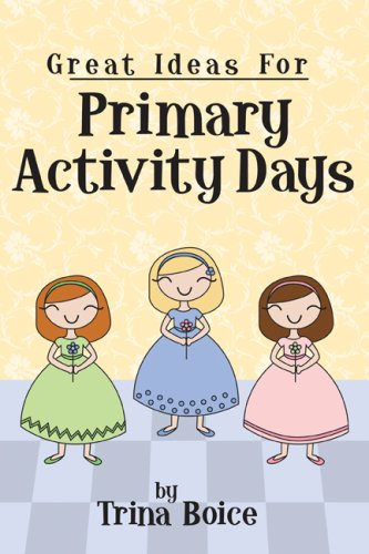 Great Ideas for Primary Activity Days