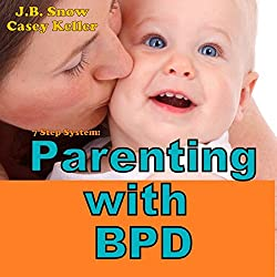 7 Step System: Parenting with Borderline Personality Disorder