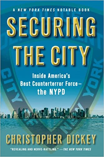 Securing the city inside americas best counterterror force the securing the city inside americas best counterterror force the nypd christopher dickey 9781416552413 amazon books fandeluxe Gallery