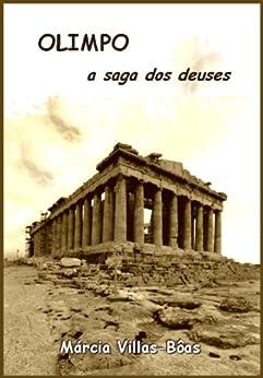 Olimpo, A Saga dos Deuses por [Villas-Bôas, Márcia]