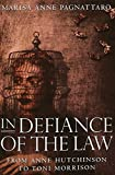 img - for In Defiance of the Law: From Anne Hutchinson to Toni Morrison book / textbook / text book