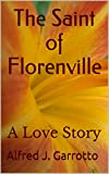 The Saint of Florenville: A Love Story